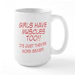 Girls have muscles too V1 Large Mug