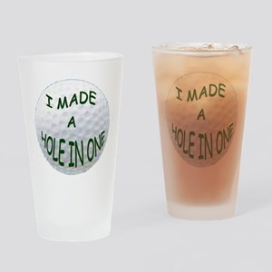 I MADE A HOLE IN ONE Drinking Glass