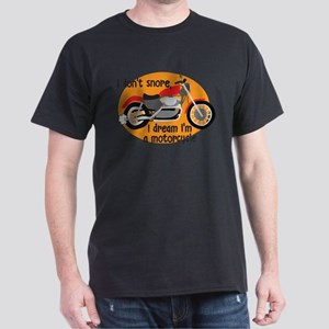 I Dream I'm A Motorcyle T-Shirt