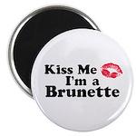 Kiss me I'm a brunette Magnet