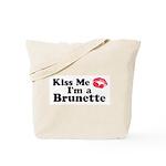 Kiss me I'm a brunette Tote Bag
