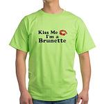 Kiss me I'm a brunette Green T-Shirt