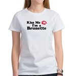 Kiss me I'm a brunette Women's T-Shirt