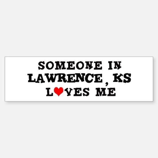 Someone in Lawrence Bumper Bumper Bumper Sticker