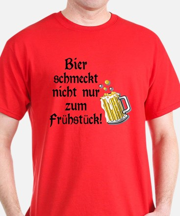 German Beer Is Just Not For Breakfast T-Shirt
