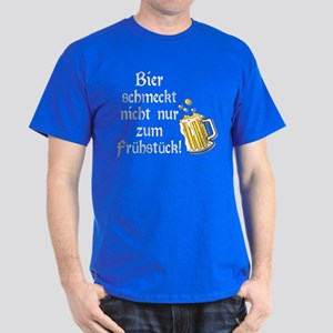 German Beer Is Just Not For Breakfast Dark T-Shirt