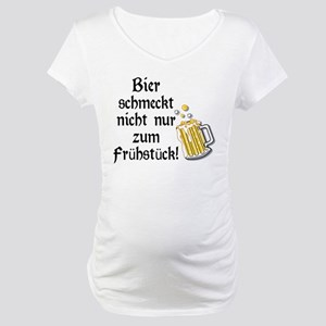 German Beer Is Just Not For Breakfast Maternity T-