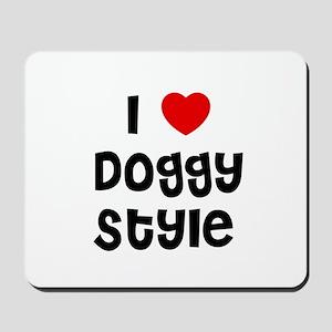 I * Doggy Style Mousepad