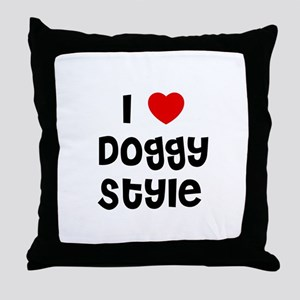 I * Doggy Style Throw Pillow