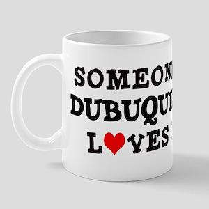 Someone in Dubuque Mug