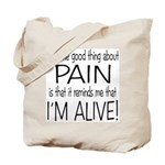Pain = Alive Tote Bag