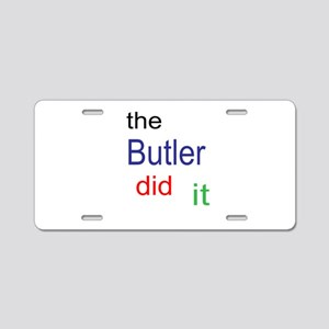 The Butler Did It Aluminum License Plate