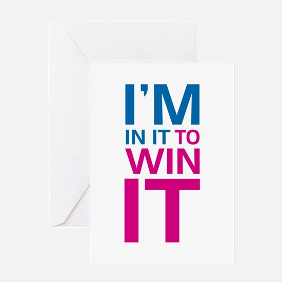 I'm in it to WIN it! Greeting Card