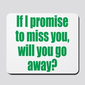 Promise to Miss You Mousepad