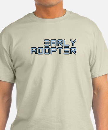 Early Adopter (Techie) T-Shirt