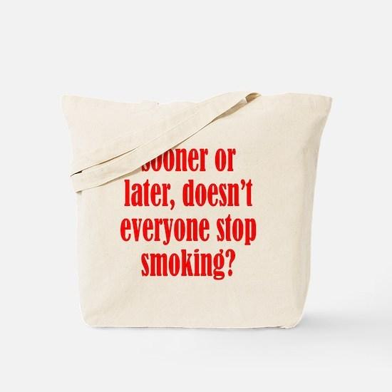 Doesn't Everyone Stop Smoking Tote Bag
