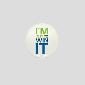 I'm in it to WIN it! Mini Button