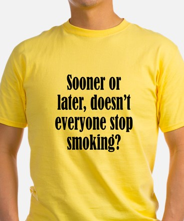 Doesn't Everyone Stop Smoking T