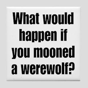 Mooned a Werewolf Tile Coaster