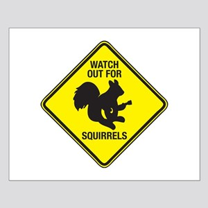 Watch Out For Squirrels Small Poster