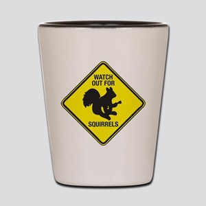 Watch Out For Squirrels Shot Glass