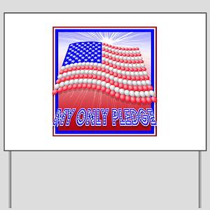 my only pledge flag Yard Sign