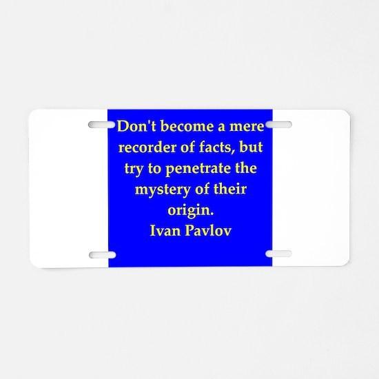 Ivan Pavlov quotes Aluminum License Plate