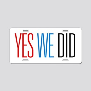 Obama Yes We Did Aluminum License Plate
