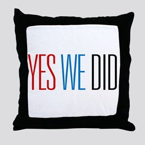 Obama Yes We Did Throw Pillow