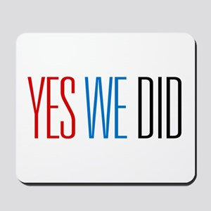 Obama Yes We Did Mousepad