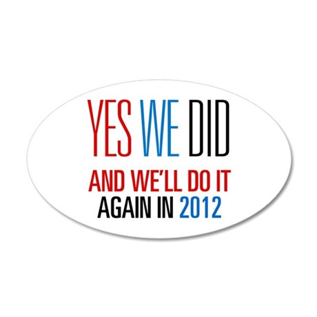 Obama Yes We Did 2012 38.5 x 24.5 Oval Wall Peel