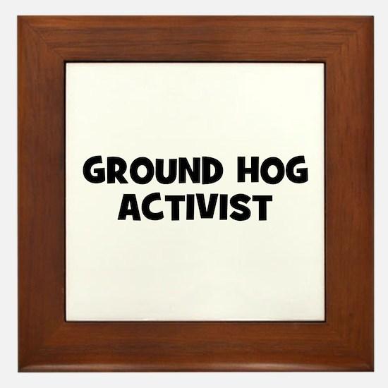 Ground Hog Activist Framed Tile