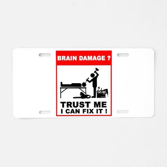 Brain damage? Trust me, I can Aluminum License Pla