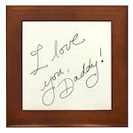 I love you Daddy Framed Tile