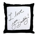 I love you Daddy Throw Pillow