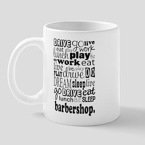 Eat, Sleep, Work, Play Barbershop Mug