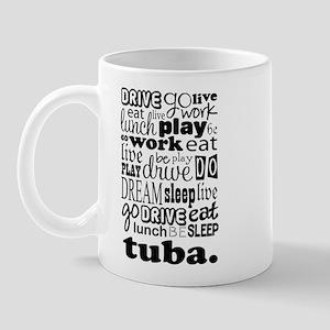 Eat, Sleep, Work, Play Tuba Mug