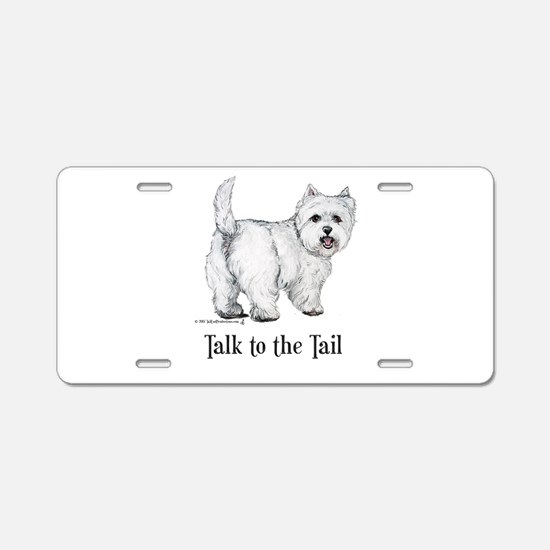 Westie Talk to the Tail Aluminum License Plate