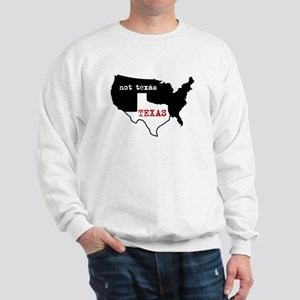 Texas / Not Texas Sweatshirt
