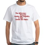 Genius and Stupidity White T-Shirt