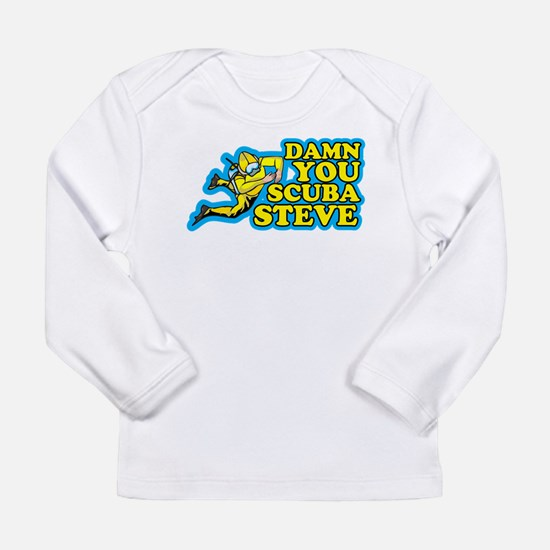 Damn You Scuba Steve Long Sleeve Infant T-Shirt