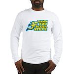 Damn You Scuba Steve Long Sleeve T-Shirt