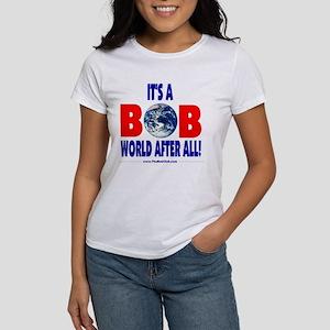 It's A Bob World Women's T-Shirt