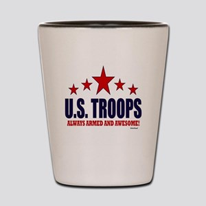 U.S. Troops Always Armed And Awesome Shot Glass