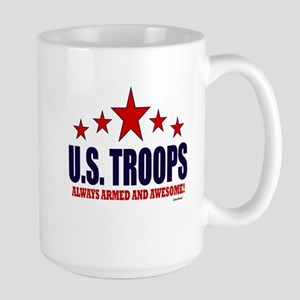 U.S. Troops Always Armed And Awesome Large Mug