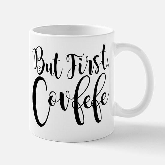 But First, Covfefe Mug