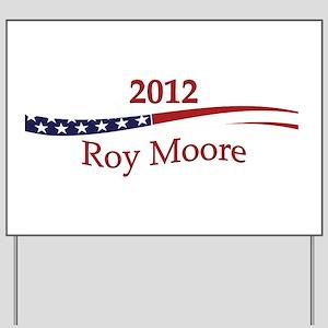 Roy Moore Yard Sign