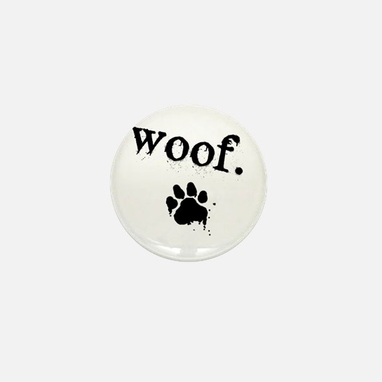 Unique Woof Mini Button