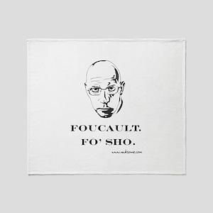 """""""Foucault, Fo' sho"""" Throw Blanket"""