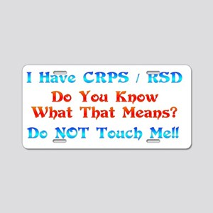 I Have CRPS/RSD Don't Touch M Aluminum License Pla